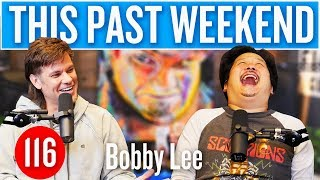 Download Bobby Lee | This Past Weekend #116 Video