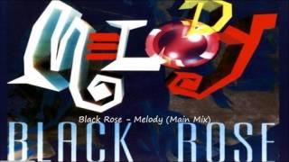 Download Black Rose - Melody (Main Mix) Video