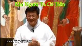 Download KHI NGUỜI TA CÓ TIỀN Bài giảng của Cha Vũ Thế Toàn/ Lời Chúa nói Video