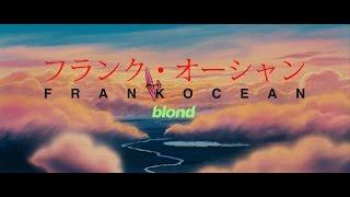 Download Frank Ocean - Blonde Tribute Video