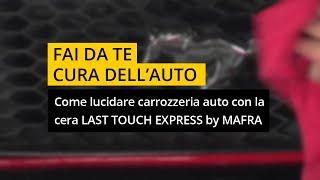 Download Come lucidare carrozzeria auto con la cera Last Touch Express di MA-FRA Video
