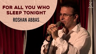 Download For All You Who Sleep Tonight - Roshan Abbas | The Storytellers Video