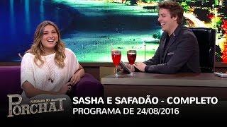 Download Programa do Porchat (ESTREIA!) - Sasha e Wesley Safadão | 24/08/2016 Video
