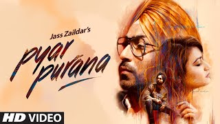 Download Pyar Purana: Jass Zaildaar (Full Song) Mix Singh   Kulshan Sandhu   Latest Punjabi Songs 2018 Video