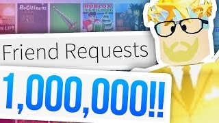 Download 1,000,000 ROBLOX FRIEND REQUESTS?!?! Video