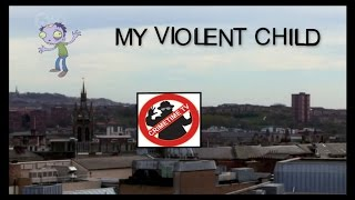 Download My Violent Child Video