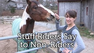 Download Stuff Riders Say to Non-Riders Video