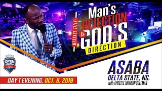 Download MAN'S REJECTION IS GOD'S DIRECTION BY APOSTLE JOHNSON SULEMAN ( Asaba, Delta State, Nigeria) Video