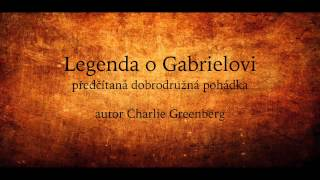Download Čtená pohádka: Legenda o Gabrielovi (Audio pohádka, mluvené slovo) Video