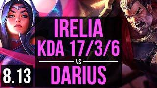 Download IRELIA vs DARIUS (TOP) ~ KDA 17/3/6, Legendary ~ EUW Challenger ~ Patch 8.13 Video