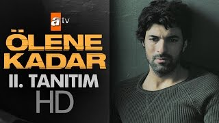 Download Ölene Kadar II. Tanıtım - atv Video