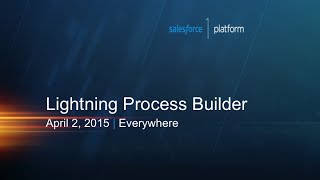 Download Automate Processes Visually with Lightning Process Builder Video