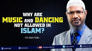 Download Why are Music and Dancing not allowed in Islam? by Dr Zakir Naik Video