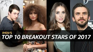 Download IMDb's Top 10 Breakout Stars of 2017 Video