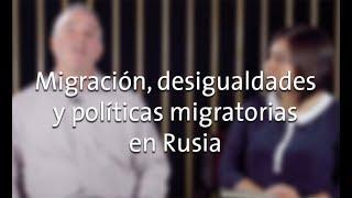 Download Migración, desigualdades y políticas migratorias en Rusia con Theodore Gerber Video