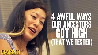 Download 4 Awful Ways Our Ancestors Got High (That We Tested!) - Cracked Goes There with Robert Evans Video