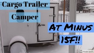Download Cargo Trailer Camper at Minus 15F Degrees ! Video