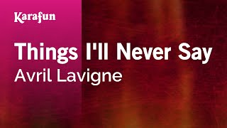 Download Karaoke Things I'll Never Say - Avril Lavigne * Video