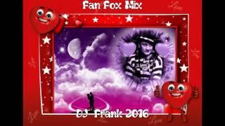 Download Fan Fox Mix - DJ Frank 2016 Video