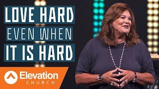 Download Love Hard Even When It Is Hard | Elevation Church | Lisa Harper Video