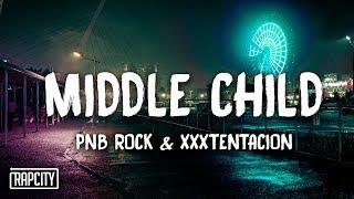 Download PnB Rock - Middle Child ft. XXXTENTACION (Lyrics) Video