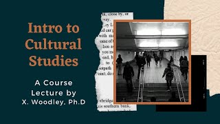 Download Unit 1 Mini-Lecture: Intro to Cultural Studies Video