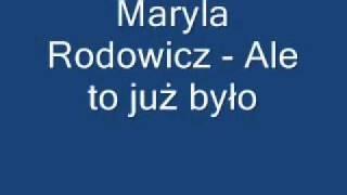 Download Maryla Rodowicz - Ale to już było + tekst Video
