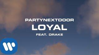 Download PARTYNEXTDOOR - Loyal feat. Drake Video