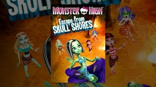 Download Monster High: Escape from Skull Shores Video