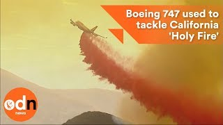 Download Boeing 747 used to tackle California 'Holy Fire' Video