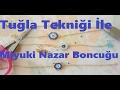 Download Tuğla tekniğiyle miyuki delica nazar boncuğu yapımı detaylı anlatım. Video