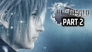 Download FINAL FANTASY XV GAMEPLAY PS4 - FFXV WALKTHROUGH PART 2 Video