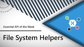 Download File System Helpers (Xamarin.Essentials API of the Week) Video
