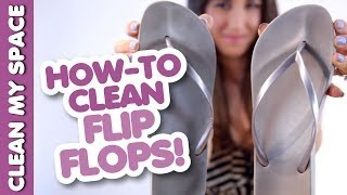 Download How to Clean Your Flip-Flops! Save Time & Money Cleaning Shoes & Footwear (Clean My Space) Video