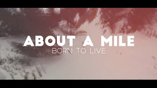 Download About A Mile - Born To Live Video