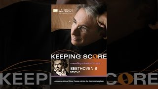 Download Keeping Score: Beethoven's Eroica Video