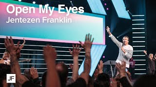 Download Open My Eyes | Jentezen Franklin Video