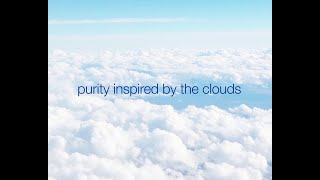 Download purity inspired by the clouds #madesmart Video