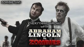 Download Everything Wrong with Abraham Lincoln vs. Zombies (Zombie Sins) Video