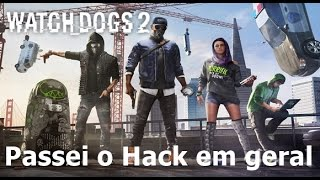 Download Passei o Hack em geral - Watch Dogs 2 Video