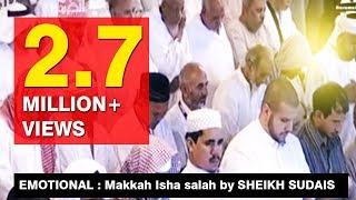 Download EMOTIONAL : Makkah Isha salah by SHEIKH SUDAIS Video