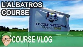 Download Le Golf National L'Albatros Course Video