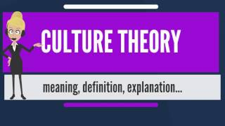 Download What is CULTURE THEORY? What does CULTURE THEORY mean? CULTURE THEORY meaning & explanation Video
