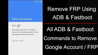 Download All ADB & Fastboot Commands To Remove FRP On All Brand Mobiles & How To Use Video