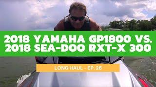Download 2018 Yamaha GP1800 vs. 2018 Sea-Doo RXT-X 300 – Long Haul Ep. 26 Video