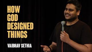 Download How God Designed Things | Stand up comedy - Vaibhav Sethia Video