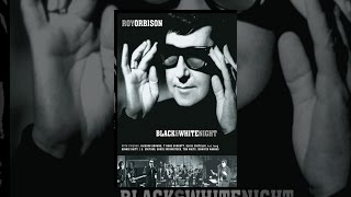 Download Roy Orbison: Black and White Night Video