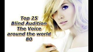 Download Top 25 Blind Audition (The Voice around the world 80) Video