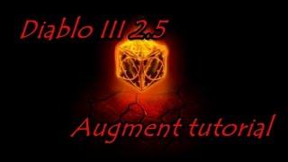 Download Diablo 3 2.5 Ancient Item Augment Tutorial. Video
