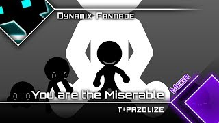 Download [Dynamix Fanmade] You are the Miserable / t+pazolite Video